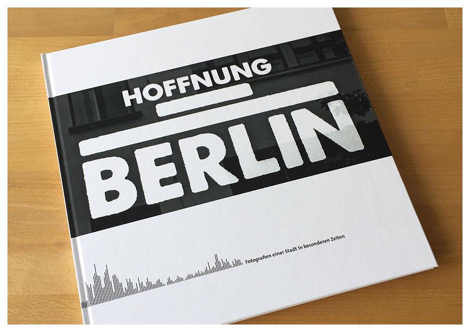 "Buchgestaltung Fotoband ""Hoffnung Berlin"""
